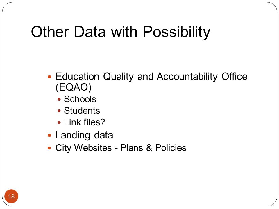 Other Data with Possibility Education Quality and Accountability Office (EQAO) Schools Students Link files.
