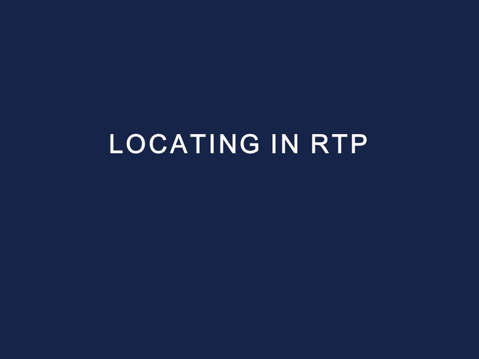 LOCATING IN RTP
