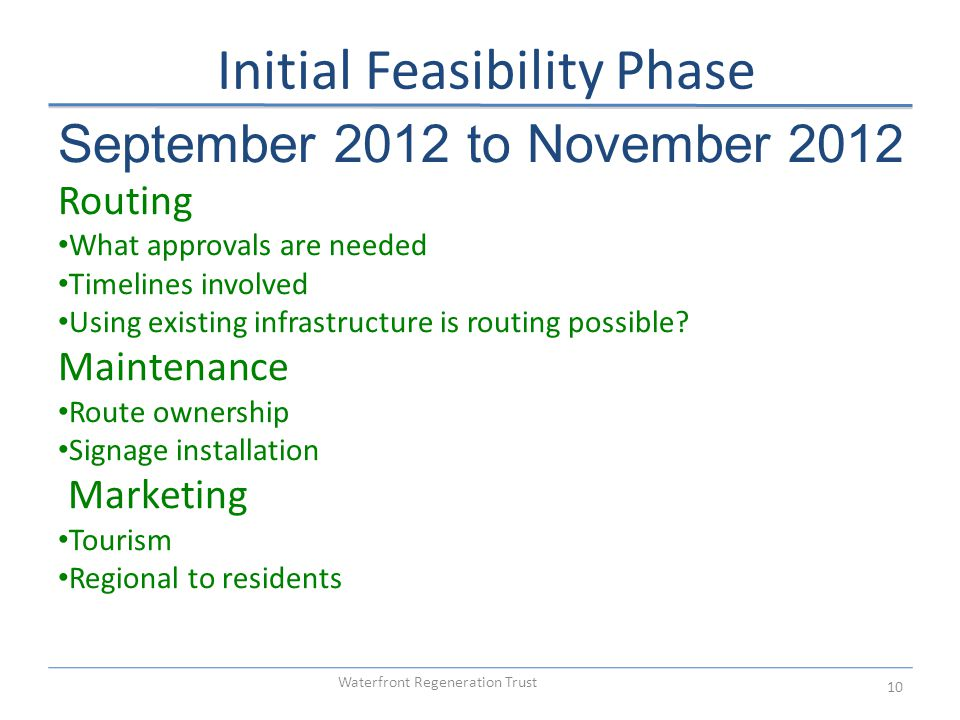 Waterfront Regeneration Trust 10 September 2012 to November 2012 Routing What approvals are needed Timelines involved Using existing infrastructure is routing possible.