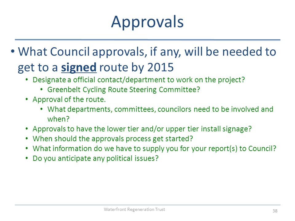 What Council approvals, if any, will be needed to get to a signed route by 2015 Designate a official contact/department to work on the project.