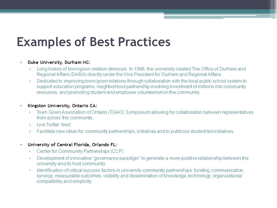 Examples of Best Practices Duke University, Durham NC: ▫ Long history of town/gown relation stressors.