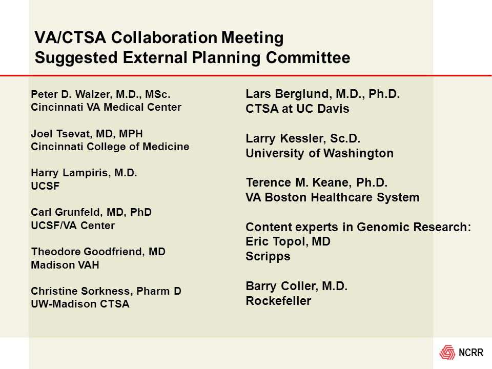 NCRR VA/CTSA Collaboration Meeting Suggested External Planning Committee Peter D.