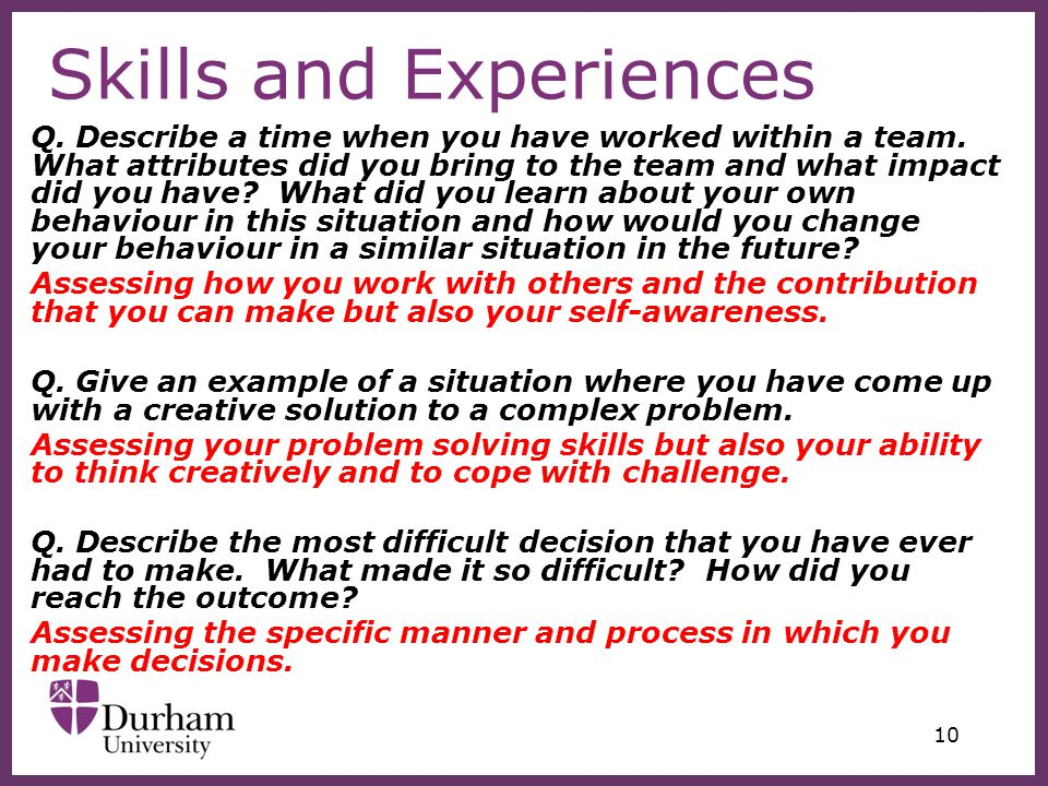 ∂ 10 Skills and Experiences Q. Describe a time when you have worked within a team.