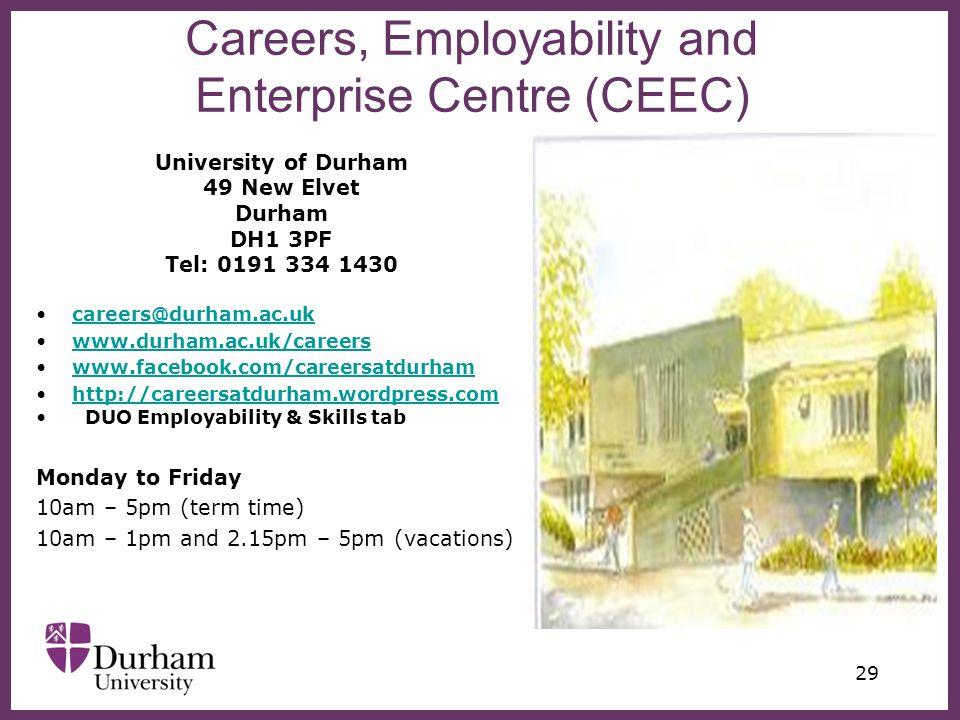 ∂ 29 University of Durham 49 New Elvet Durham DH1 3PF Tel: 0191 334 1430 careers@durham.ac.uk www.durham.ac.uk/careers www.facebook.com/careersatdurha