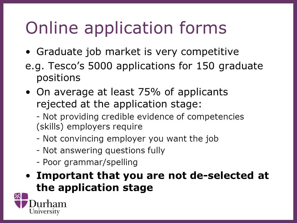 ∂ Online application forms Graduate job market is very competitive e.g.