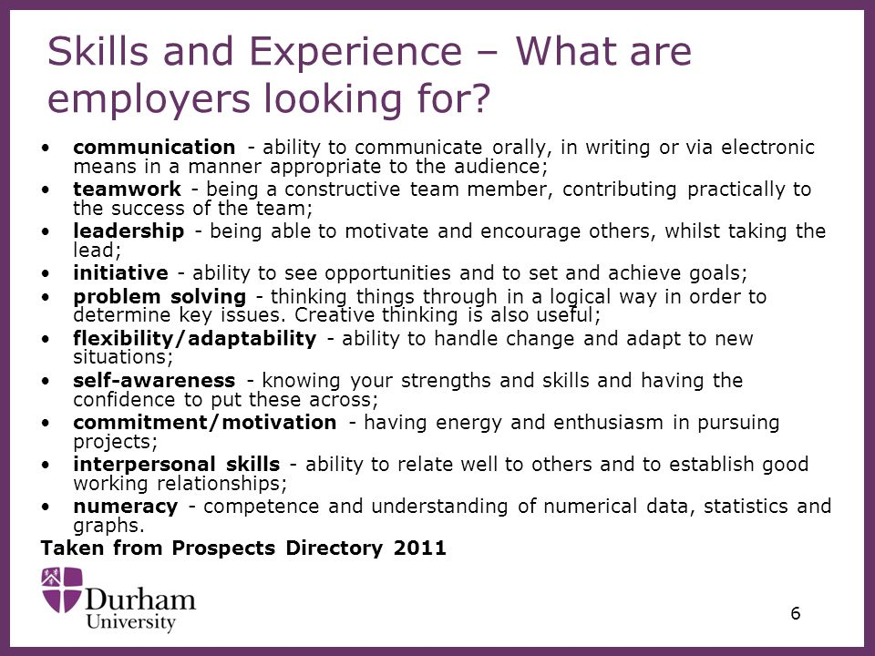 ∂ 6 Skills and Experience – What are employers looking for.