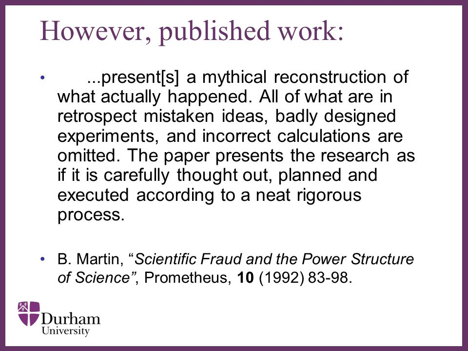 ∂ However, published work:...present[s] a mythical reconstruction of what actually happened. All of what are in retrospect mistaken ideas, badly desig