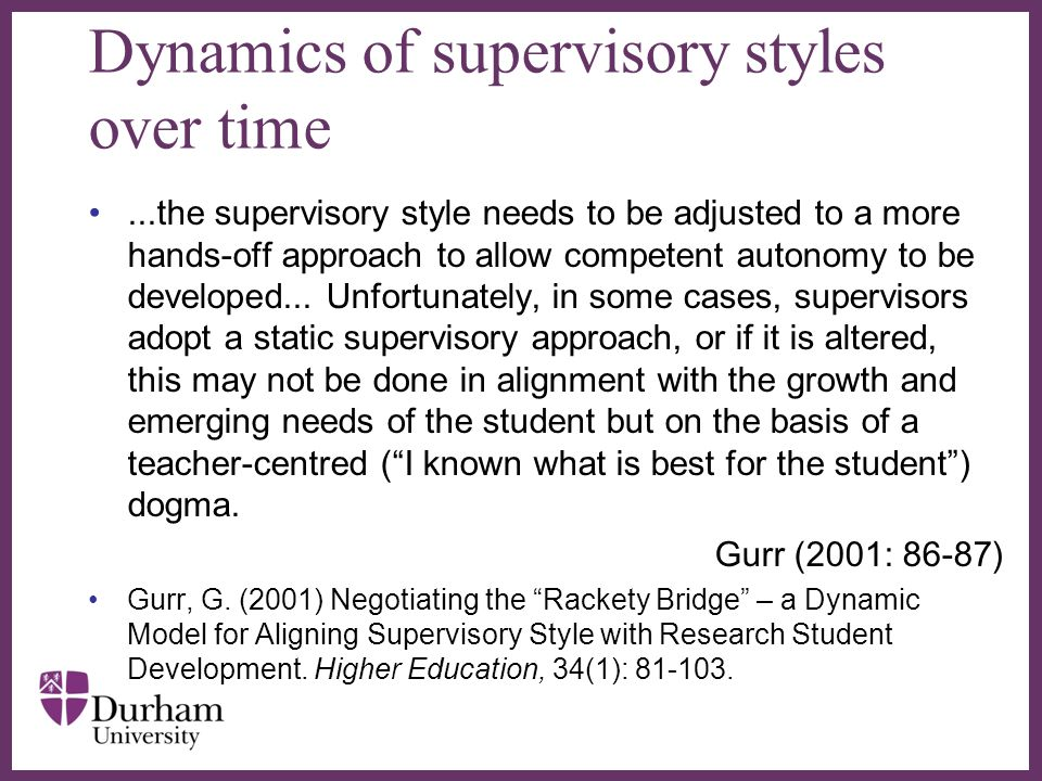 ∂ Dynamics of supervisory styles over time...the supervisory style needs to be adjusted to a more hands-off approach to allow competent autonomy to be
