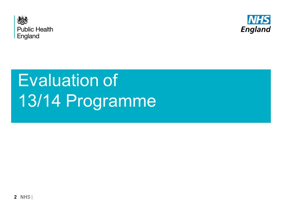 Evaluation of 13/14 Programme NHS |2
