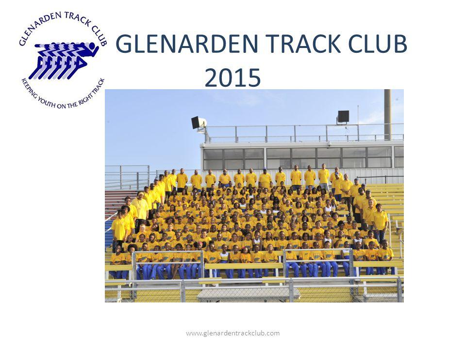 G GLENARDEN TRACK CLUB 2015 KEEPING YOUTH ON THE RIGHT TRACK www.glenardentrackclub.com