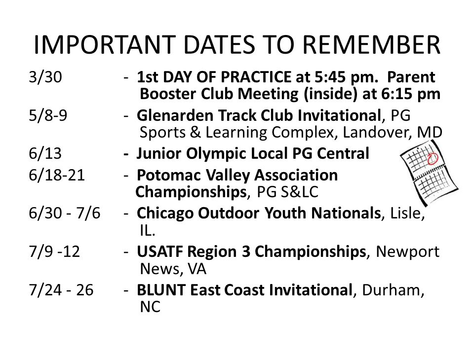 IMPORTANT DATES TO REMEMBER 3/30 - 1st DAY OF PRACTICE at 5:45 pm.
