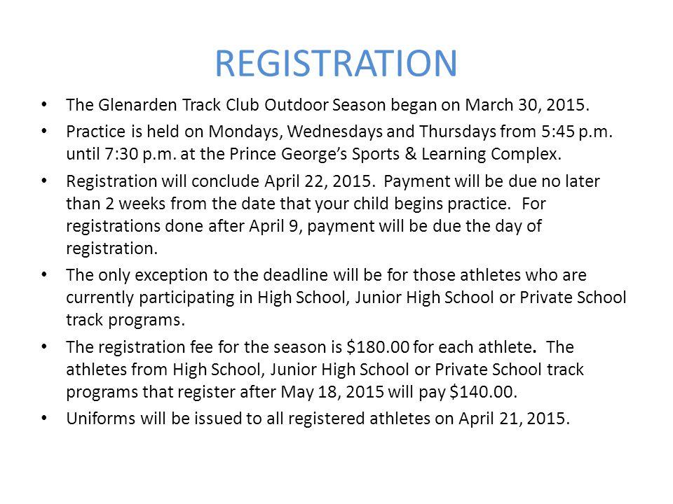REGISTRATION The Glenarden Track Club Outdoor Season began on March 30, 2015.