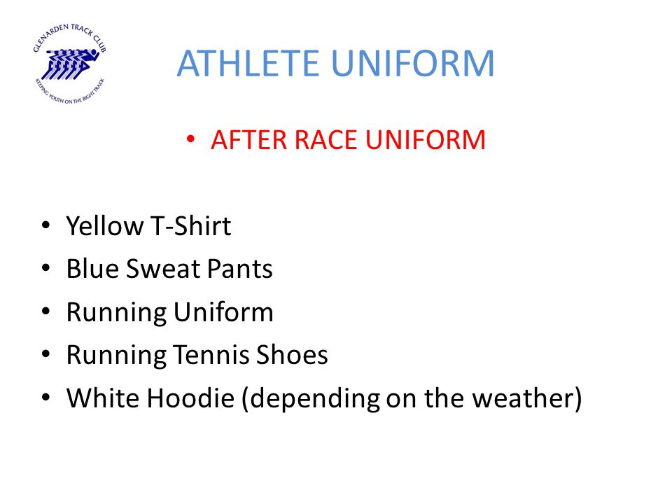 ATHLETE UNIFORM AFTER RACE UNIFORM Yellow T-Shirt Blue Sweat Pants Running Uniform Running Tennis Shoes White Hoodie (depending on the weather)