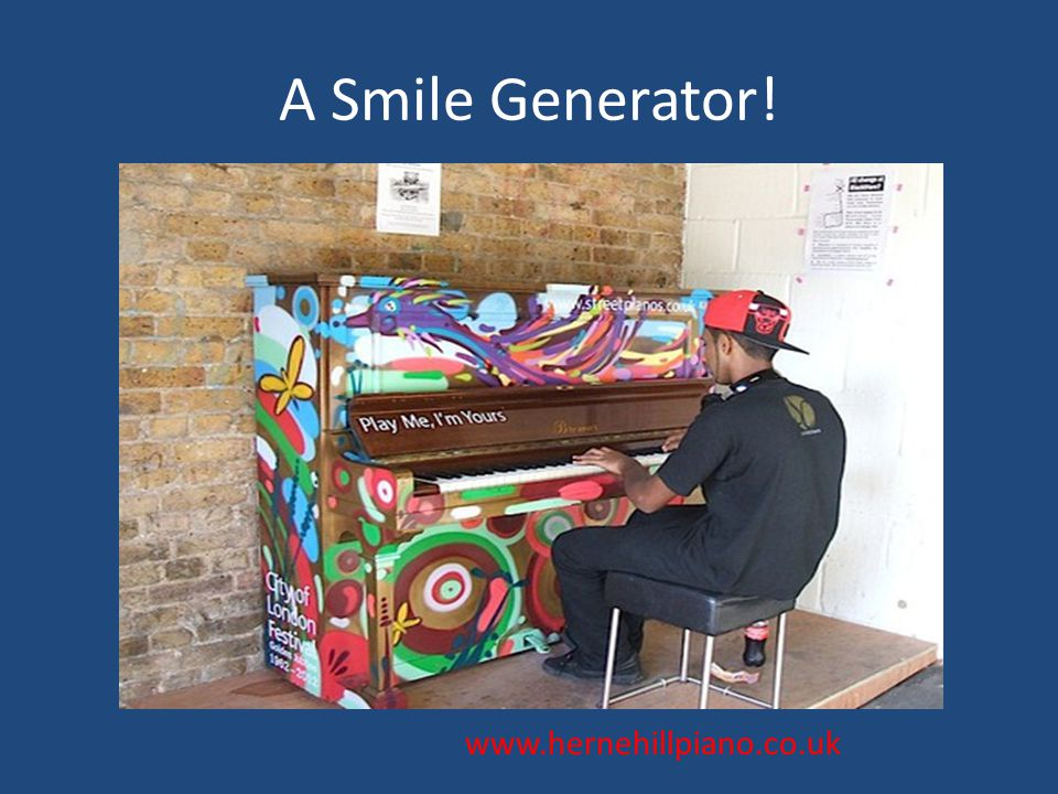 A Smile Generator! www.hernehillpiano.co.uk