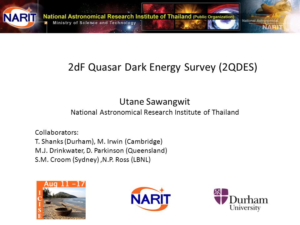 Utane Sawangwit National Astronomical Research Institute of Thailand Collaborators: T.