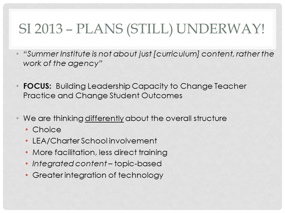 SOME GUIDING PRINCIPLES We are working to Change Teacher Practice in order to Change Student Outcomes.