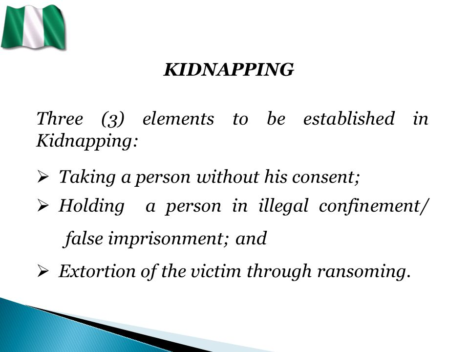 KIDNAPPING In July 2014:  Sixty one (61) kidnap incidents involving sixty nine (69) victims were recorded.