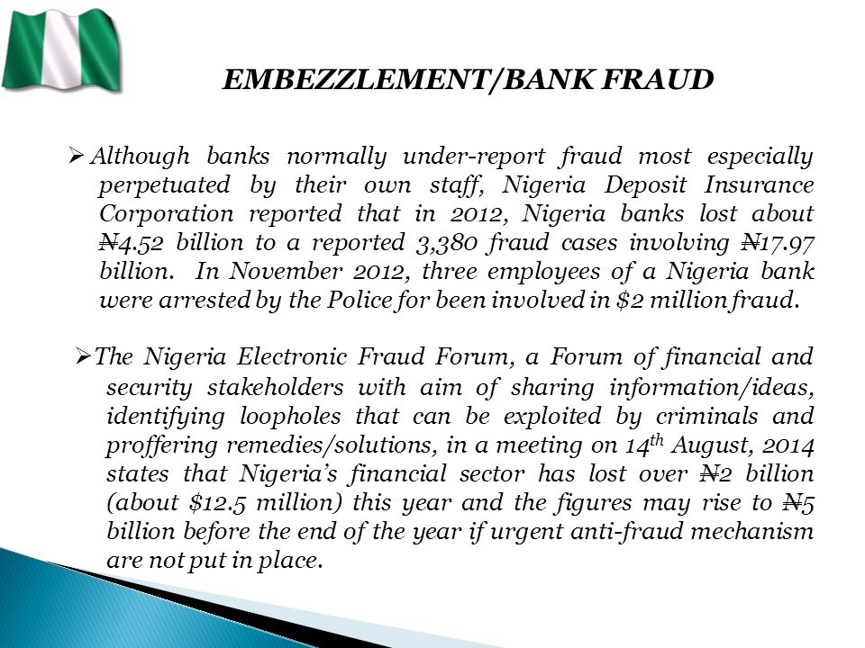 EMBEZZLEMENT/BANK FRAUD  In August 2013, eleven persons, including seven Nigerians, were arrested in New Delhi, India for involvement in net-banking fraud and fake lottery scam, according to Deccan Herald online.