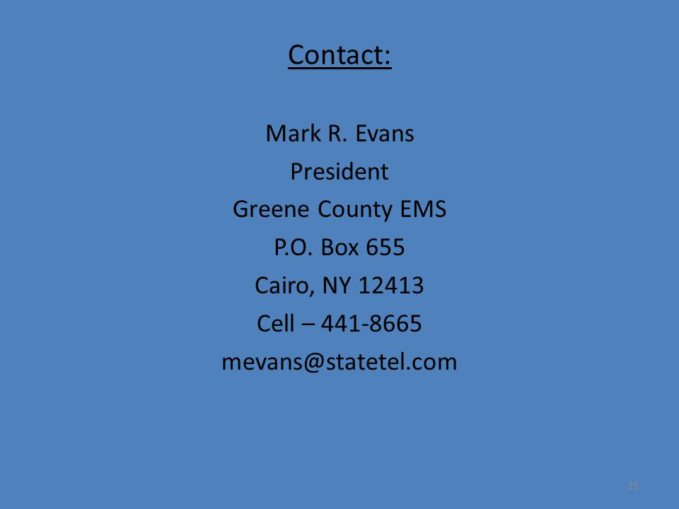 25 Contact: Mark R. Evans President Greene County EMS P.O.