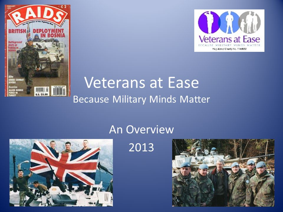 Veterans at Ease Because Military Minds Matter An Overview 2013