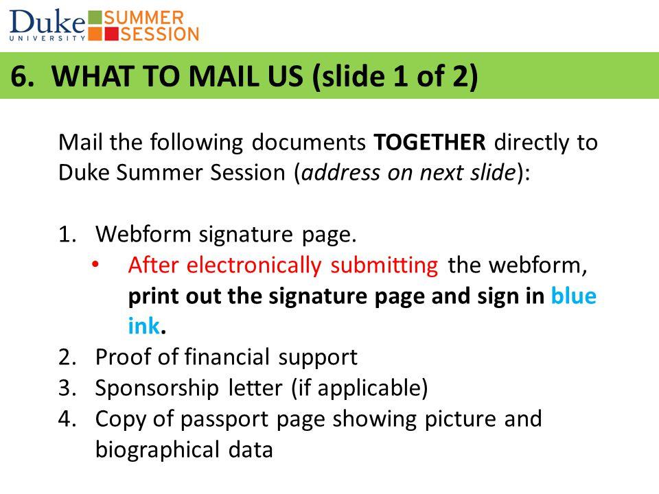 Summer Session mailing address: Duke Summer Session Attn: Kim Price 8 East Campus Dr.