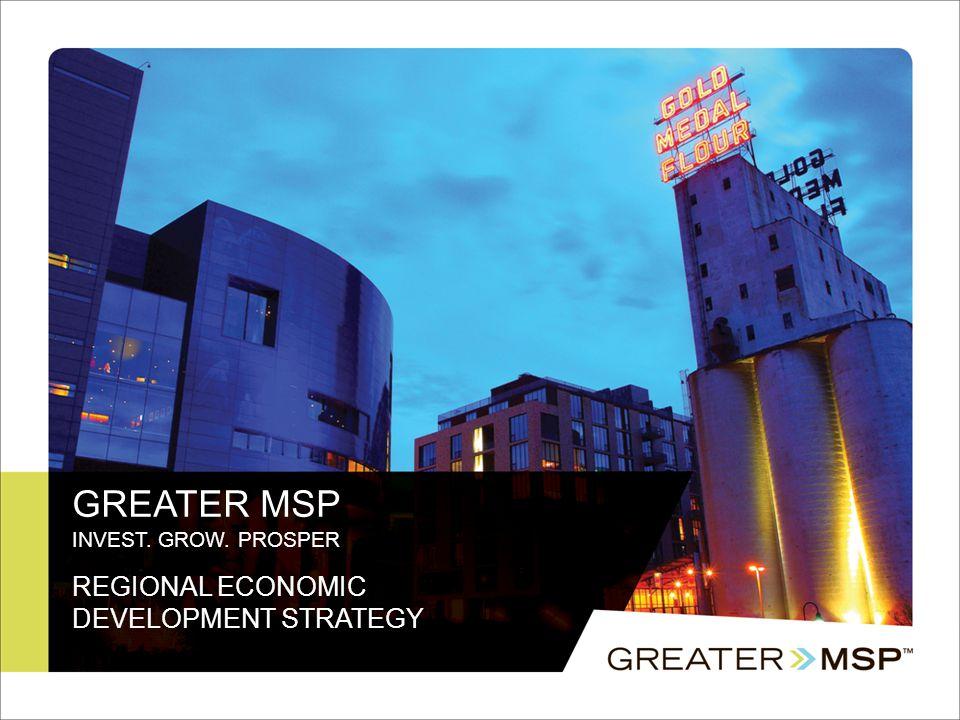 GREATER MSP INVEST. GROW. PROSPER REGIONAL ECONOMIC DEVELOPMENT STRATEGY