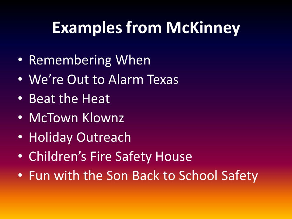 Examples from McKinney Remembering When We're Out to Alarm Texas Beat the Heat McTown Klownz Holiday Outreach Children's Fire Safety House Fun with th