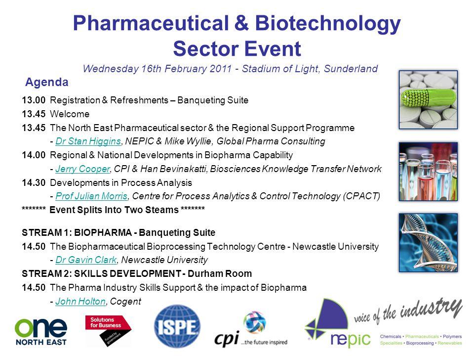 Pharmaceutical & Biotechnology Sector Event Wednesday 16th February 2011 - Stadium of Light, Sunderland 13.00 Registration & Refreshments – Banqueting