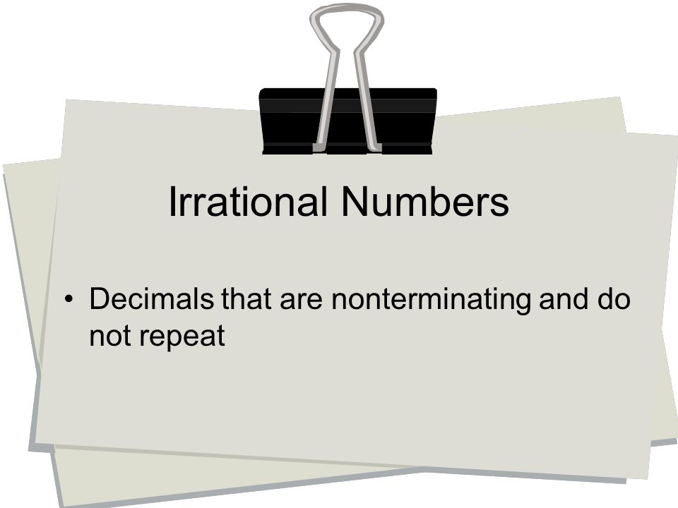 Decimals that are nonterminating and do not repeat