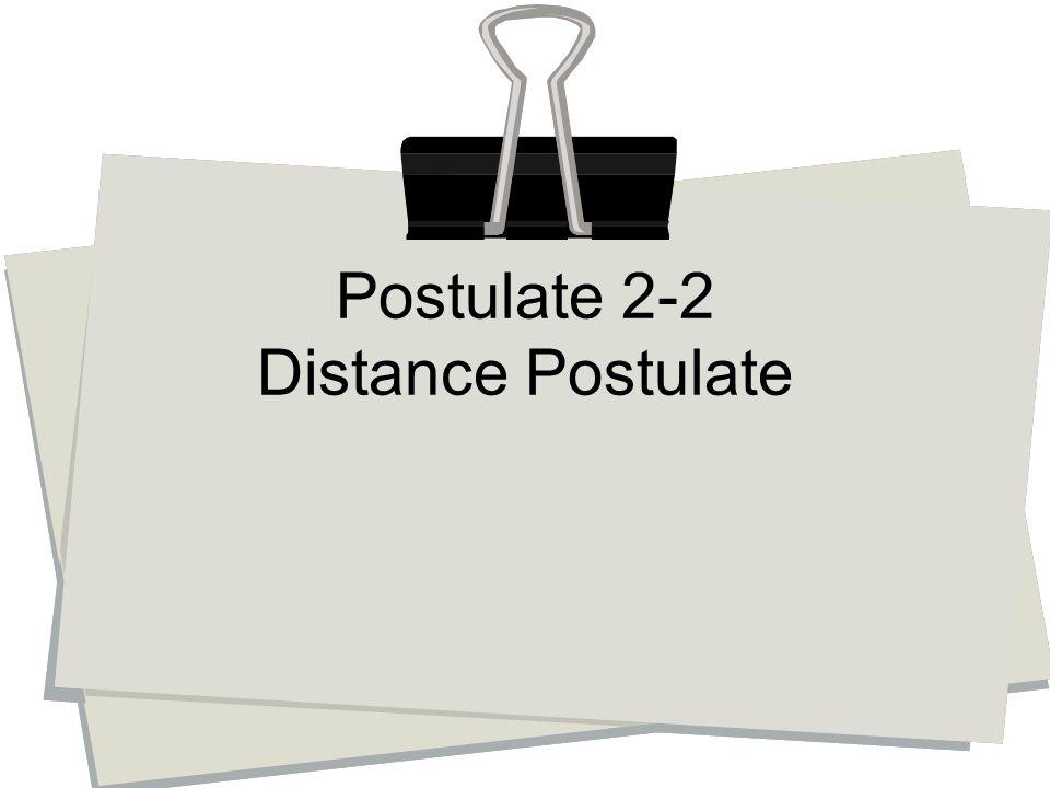 Postulate 2-2 Distance Postulate