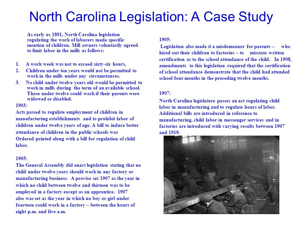 North Carolina Legislation: A Case Study As early as 1891, North Carolina legislation regulating the work of laborers made specific mention of childre