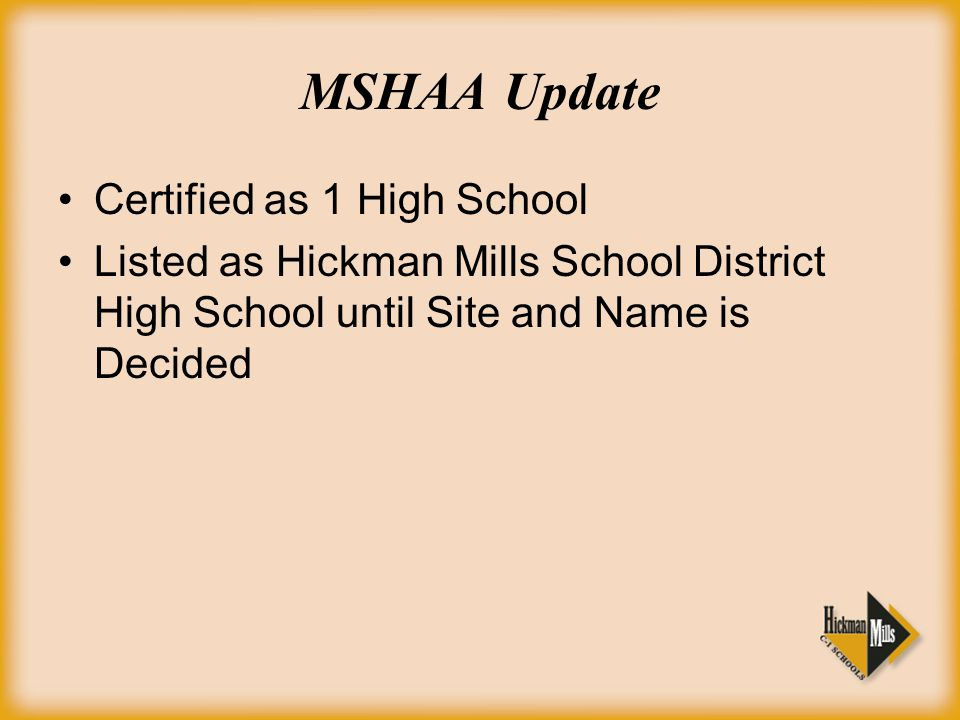 MSHAA Update Certified as 1 High School Listed as Hickman Mills School District High School until Site and Name is Decided