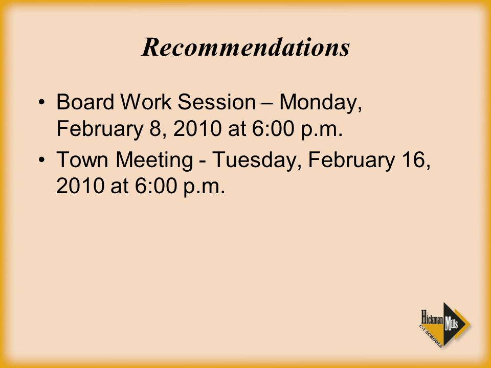 Recommendations Board Work Session – Monday, February 8, 2010 at 6:00 p.m. Town Meeting - Tuesday, February 16, 2010 at 6:00 p.m.