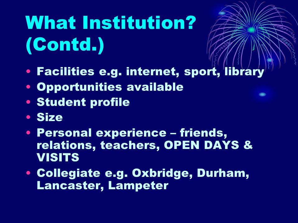 What Institution. (Contd.) Facilities e.g.