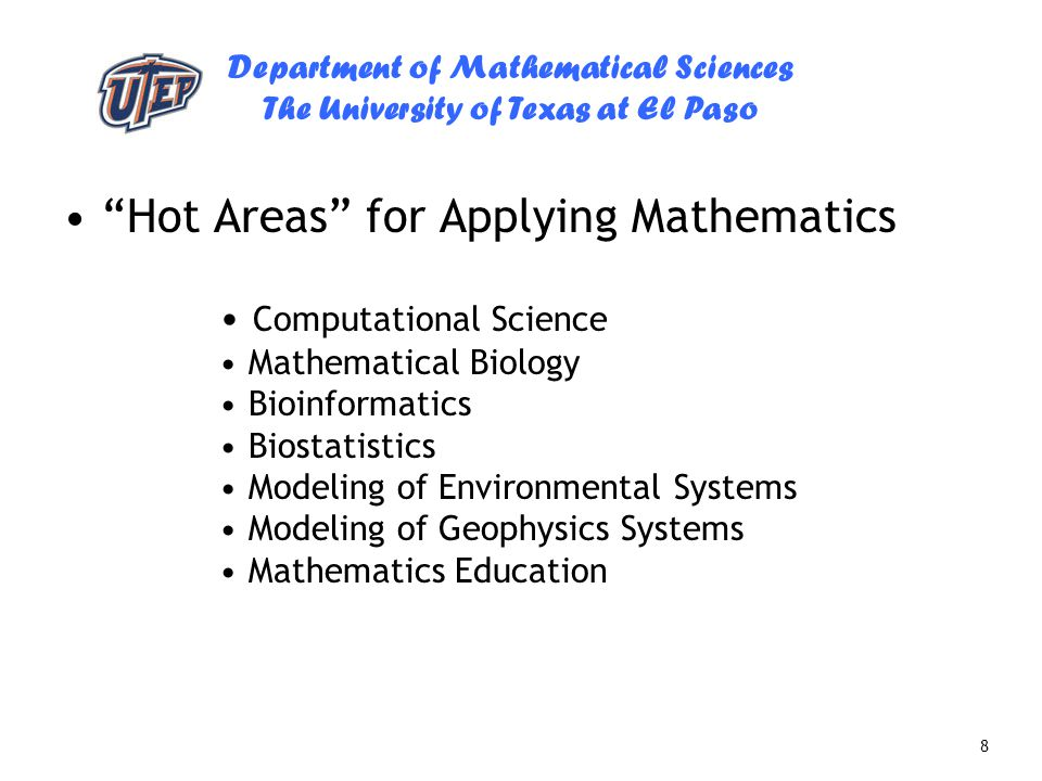 "8 ""Hot Areas"" for Applying Mathematics Computational Science Mathematical Biology Bioinformatics Biostatistics Modeling of Environmental Systems Model"