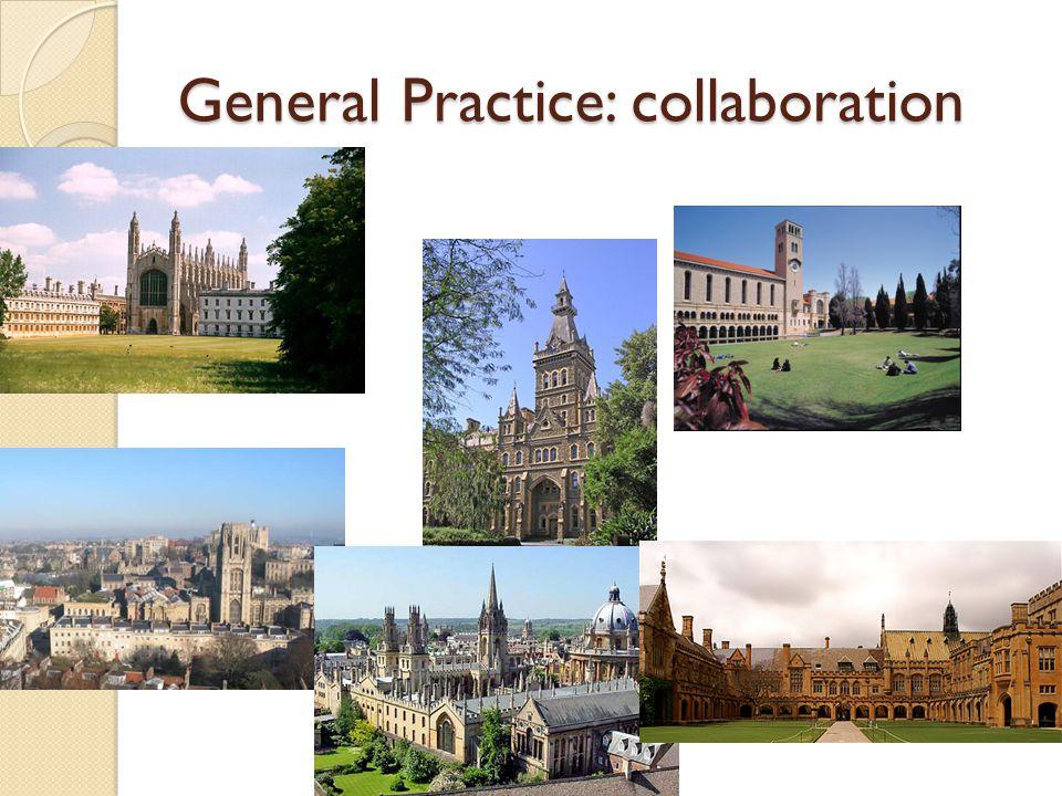 General Practice: collaboration ADD OXFORD; SYDNEY; durham