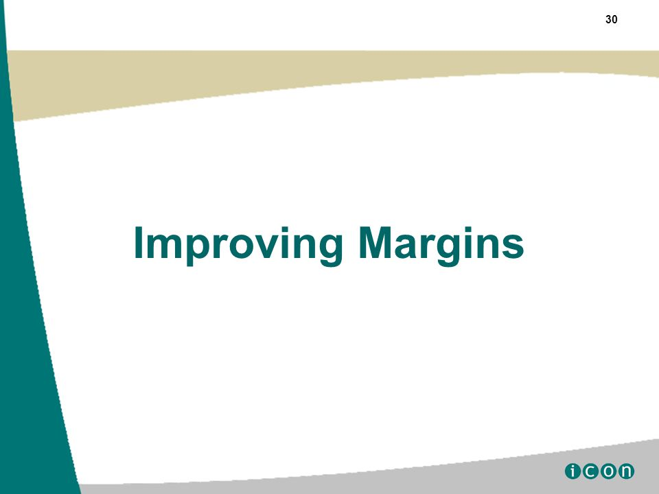 30 Improving Margins