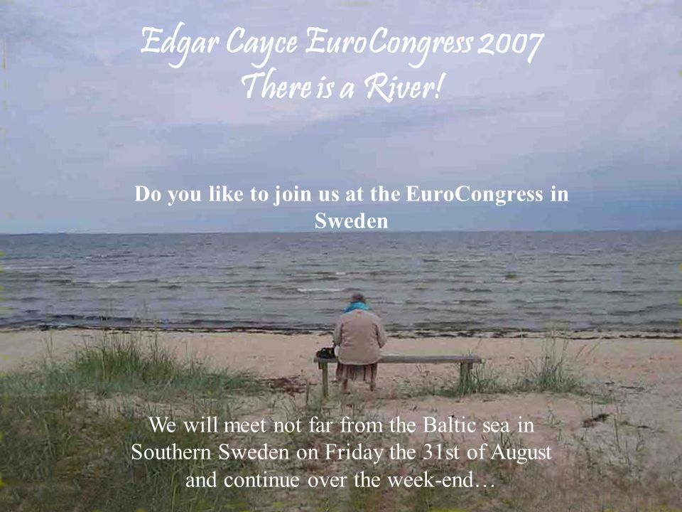 Earlier Edgar Cayce EuroCongresses The EuroCongress 1999 was held at Durham in England We had many opportunities to meet during the congress Above is the Pedersen family from Denmark and Charles Thomas Cayce