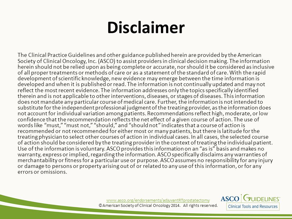 Disclaimer The Clinical Practice Guidelines and other guidance published herein are provided by the American Society of Clinical Oncology, Inc. (ASCO)