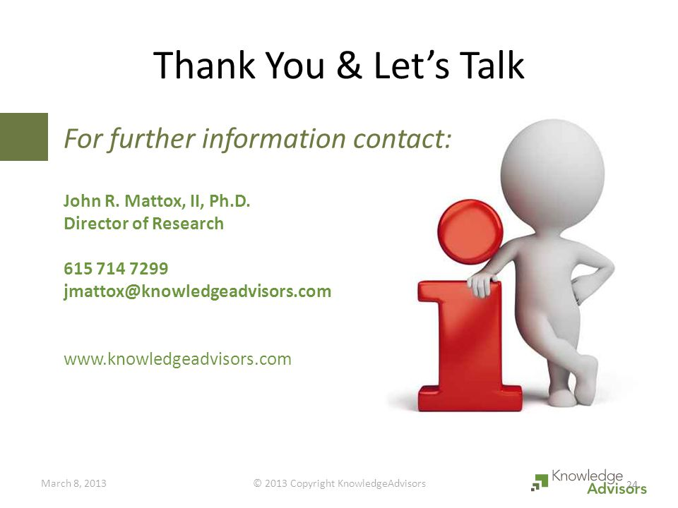 Thank You & Let's Talk 24 For further information contact: John R.