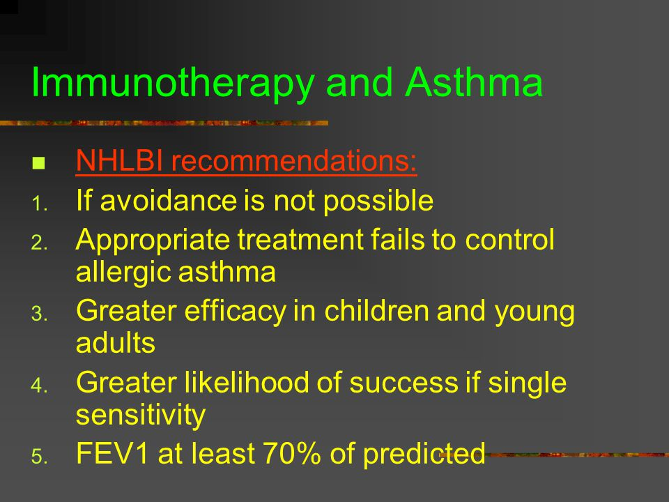 Immunotherapy and Asthma NHLBI recommendations: 1.