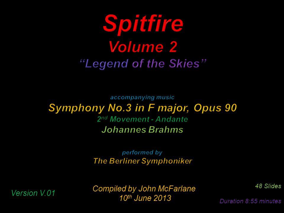 Compiled by John McFarlane 10 th June 2013 10 th June 2013 48 Slides Duration 8:55 minutes Version V.01