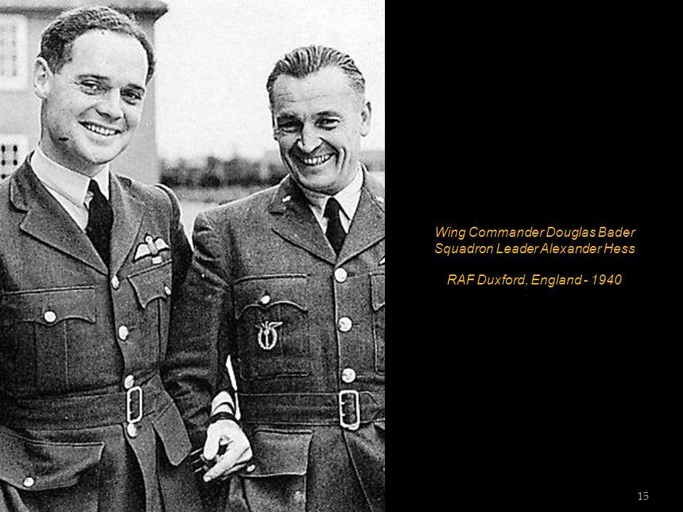 Wing Commander Douglas Bader Squadron Leader Alexander Hess RAF Duxford, England - 1940 15