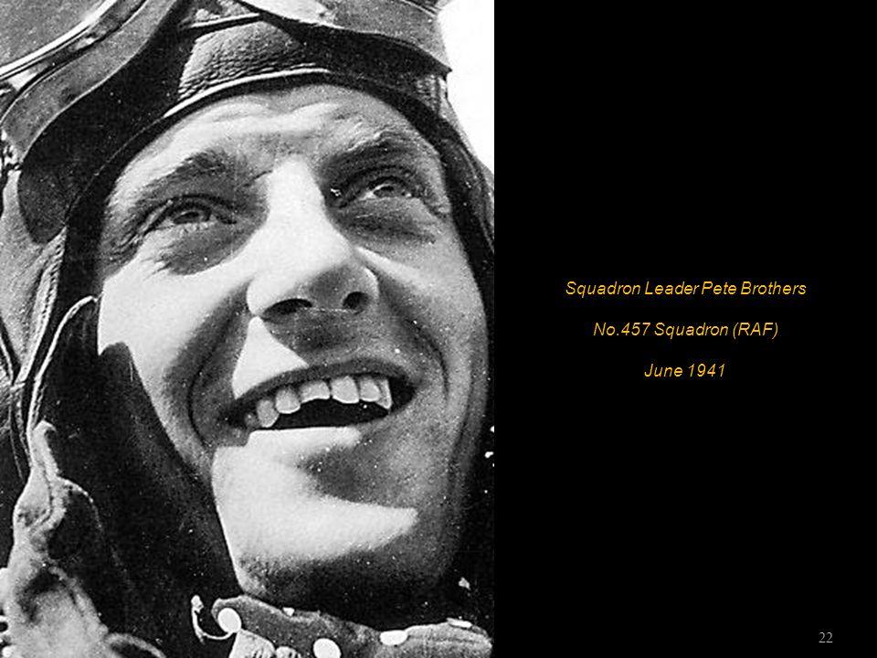 Squadron Leader Pete Brothers No.457 Squadron (RAF) June 1941 22