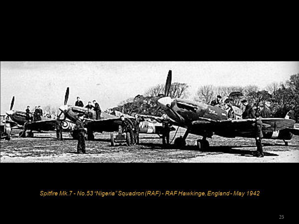 Spitfire Mk.7 - No.53 Nigeria Squadron (RAF) - RAF Hawkinge, England - May 1942 25