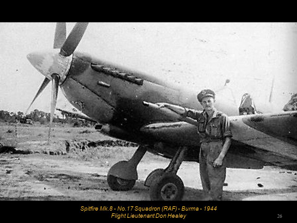 Spitfire Mk.8 - No.17 Squadron (RAF) - Burma - 1944 Flight Lieutenant Don Healey 26