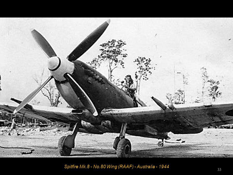 Spitfire Mk.8 - No.80 Wing (RAAF) - Australia - 1944 33