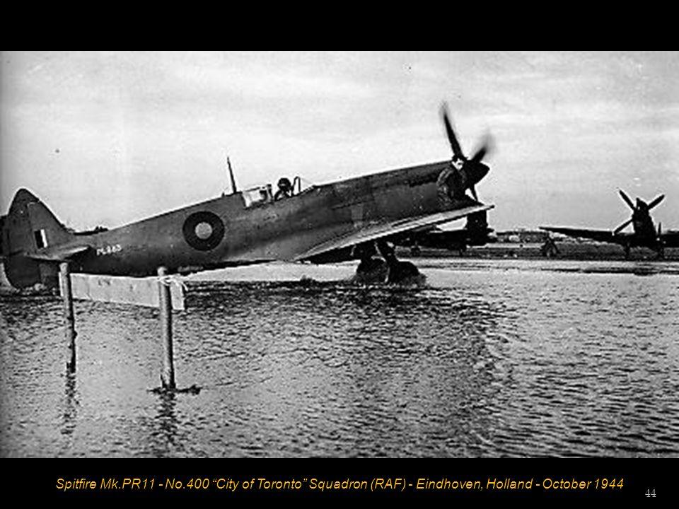 Spitfire Mk.PR11 - No.400 City of Toronto Squadron (RAF) - Eindhoven, Holland - October 1944 44
