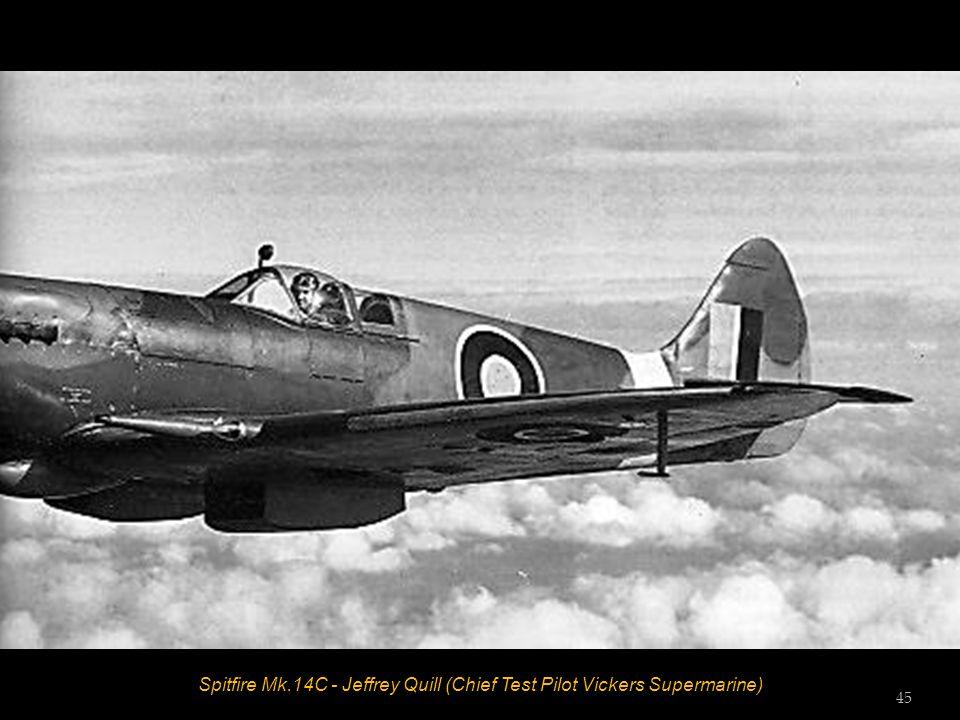 Spitfire Mk.14C - Jeffrey Quill (Chief Test Pilot Vickers Supermarine) 45