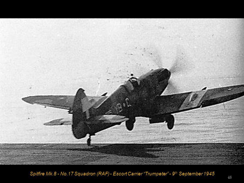 Spitfire Mk.8 - No.17 Squadron (RAF) - Escort Carrier Trumpeter - 9 th September 1945 48